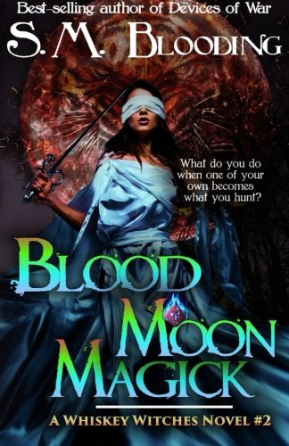 Blood Moon Magick (Whiskey Witches) (Volume 5)