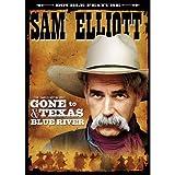 Blue River / Gone to Texas ~ Sam Elliott
