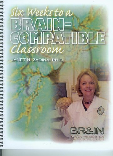 Six Weeks to a Brain-Compatible Classroom