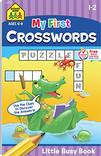 SCHOOL ZONE - My First Crosswords Little Busy Book, Ages 6-8, Vocabulary, Spelling, Reading Readiness, Critical Thinking, Problem-Solving, and More