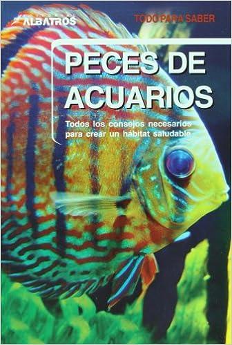 Peces de acuarios. Todos los consejos necesarios (Todo Para Saber / Need to know) (Spanish Edition): Don Harper: 9789502412436: Amazon.com: Books