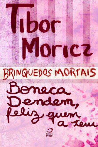 Brinquedos Mortais - Boneca Dendem, feliz quem a tem (Portuguese Edition)