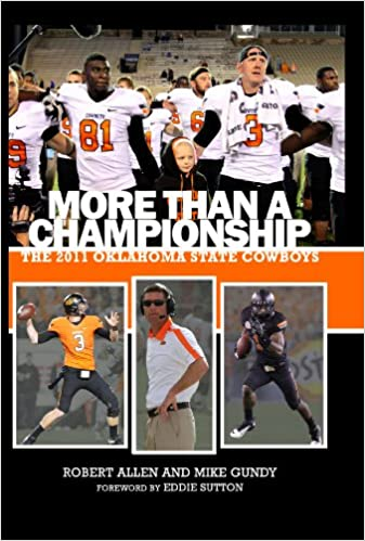 More Than A Championship The 2011 Oklahoma State Cowboys