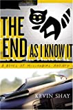 The End as I Know It, Kevin Shay, 0385518218