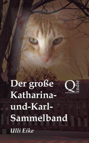 Read Online Der große Katharina-und-Karl-Sammelband: Die unterhaltsamen Abenteuer eines vierbeinigen Detektivs (German Edition) ebook