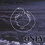 Apparitions by Only (2007-08-07)