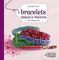 Bracelets perles & tricotin par Anne Sohier-Fournel