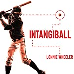 Intangiball: The Subtle Things That Win Baseball Games | Lonnie Wheeler