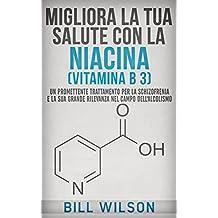 Migliora la tua Salute con la NIACINA Vitamina B 3 - Un Trattamento Promettente per la Schizofrenia e la sua elevata rilevanza nel campo dell'Alcolismo