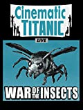 Cinematic Titanic Live: War of the Insects