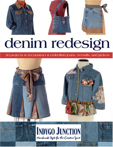 - Denim Redesign: 20 Projects to Reconstruct & Embellish Jeans, Overalls, and Jackets