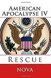 American Apocalypse IV: Rescue, nova, 1461124212