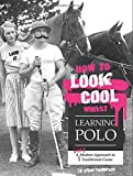 #2: How to Look Cool Whilst Learning Polo
