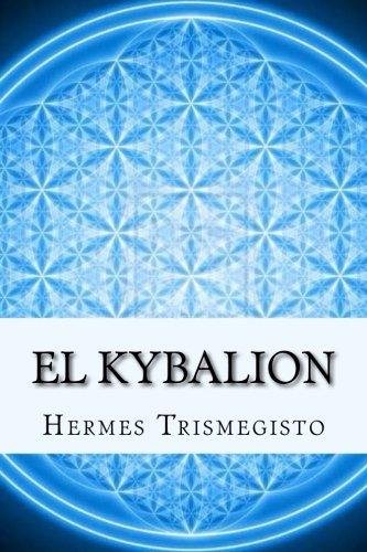 El Kybalion (Spanish Edition) [Hermes Trismegisto] (Tapa Blanda)