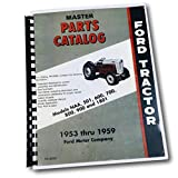 FORD 501 600 700 800 900 1800 NAA & GOLDEN JUBILEE FARM TRACTOR FACTORY MASTER PARTS CATALOG - MANUAL - 1953 1954 1955 1956 1957 1958 1959