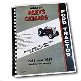 ford 501 600 700 800 900 1800 naa & golden jubilee farm tractor factory  master parts catalog - manual - 1953 1954 1955 1956 1957 1958 1959  paperback