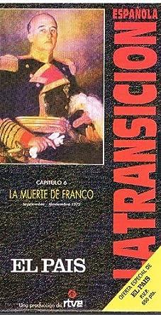 LA MUERTE DE FRANCO (La Transicion Española): El Pais, rtve. Itziar Aldasoro, Elias Andres, Victoria Prego: Amazon.es: Amazon.es