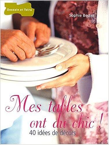 Lire Mes tables ont du chic ! : 40 idées de décors pdf, epub
