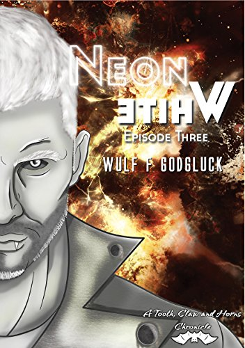 - Neon White E3: Episode Three (A Tooth, Claw, and Horns Chronicle)