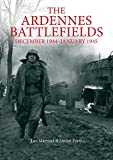 The Ardennes Battlefields: December 1944-January 1945