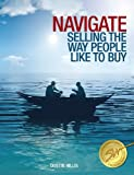 Navigate - Selling the Way People Like to Buy 9780981565729