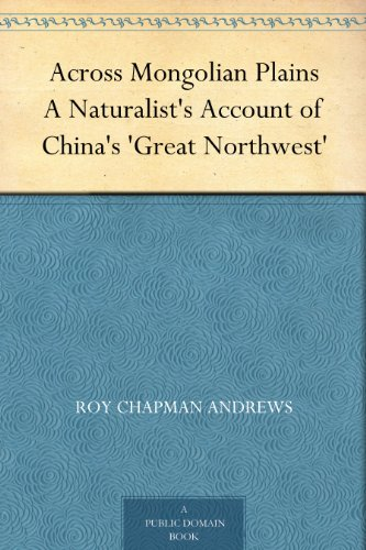 Across Domains (Across Mongolian Plains A Naturalist's Account of China's 'Great Northwest')