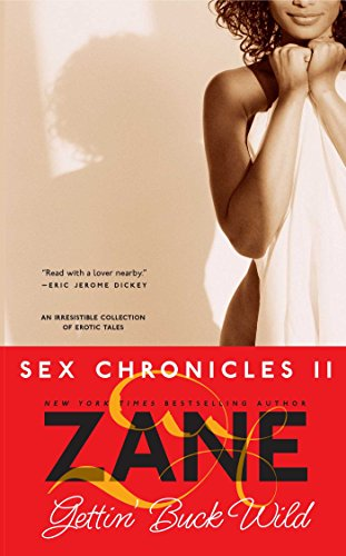 Gettin' Buck Wild: Sex Chronicles II (Zane Does Incredible, Erotic