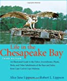 Life in the Chesapeake Bay, Alice Jane Lippson, Robert L. Lippson, 0801883385