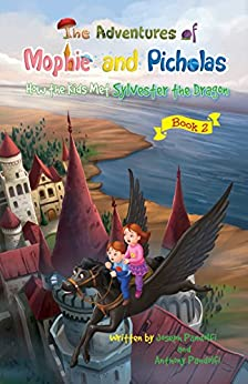 The Adventures of Mophie and Picholas: Book 2 - How the Kids Met Sylvester the Dragon by [Pandolfi, Joseph, Pandolfi, Anthony]