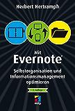 Mit Evernote Selbstorganisation und Informationsmanagement o (mitp/Die kleinen Schwarzen)