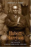 img - for Hubert Harrison: The Voice of Harlem Radicalism, 1883-1918 book / textbook / text book
