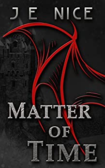 Matter of Time (The Last War Book 1) by [Nice, J E]