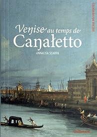 Venise au temps de Canaletto par Annalisa Scarpa