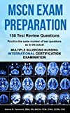 MSCN Exam Preparation: 150 Test Review Questions: Practice the same number of questions as in the actual Multiple Sclerosis Nursing International Certification Examination (Pass MSCN Exam! Book 2)