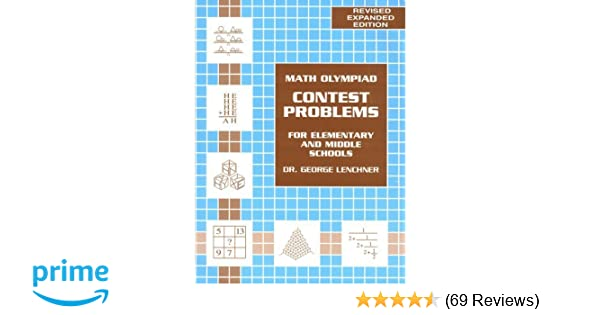 Math olympiad contest problems for elementary and middle schools math olympiad contest problems for elementary and middle schools vol 1 george lenchner 9780962666216 amazon books fandeluxe Image collections