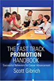 The Fast Track Promotion Handbook, Scott Gibrich, 0595363245