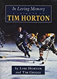 : In Loving Memory: A Tribute to Tim Horton