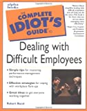 img - for The Complete Idiot's Guide To Dealing With Difficult Employees book / textbook / text book