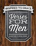 Verses For Men: Inspired To Grace: Christian Coloring Books (Inspirational Coloring Books for Grown-Ups)