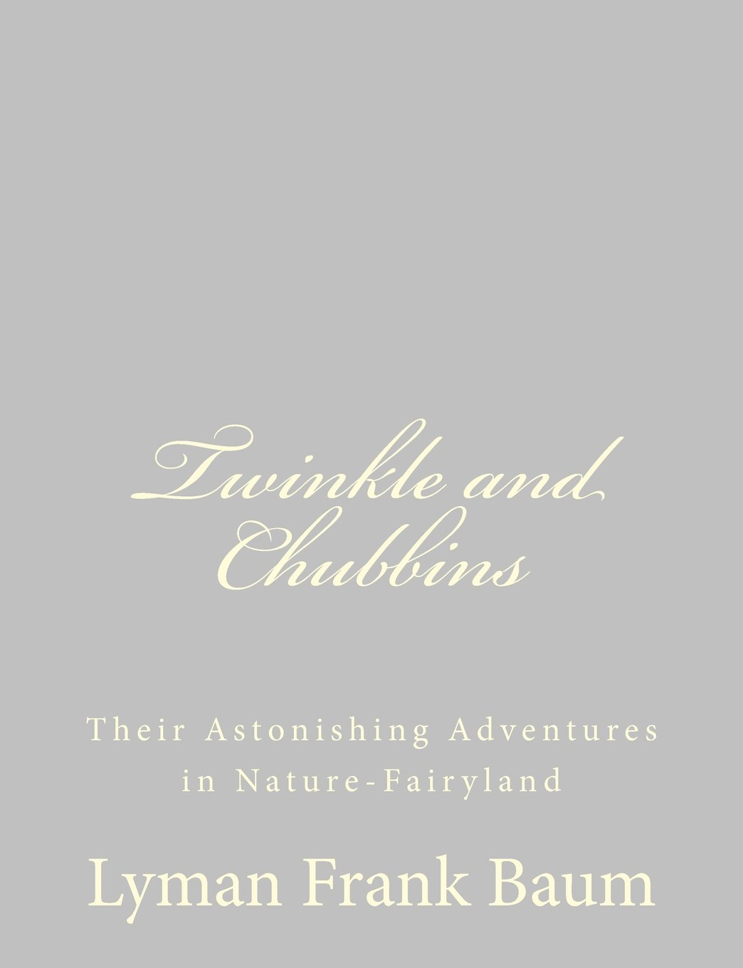 Twinkle and Chubbins: Their Astonishing Adventures in Nature-Fairyland pdf epub
