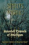 Haunted Travels of Michigan III: Spirits Rising