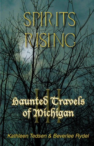 3: Haunted Travels of Michigan III: Spirits Rising
