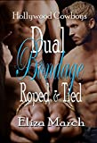 DUAL BONDAGE: Roped and Tied (Hollywood Cowboys Book 2)