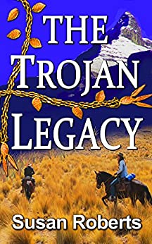 The Trojan Legacy by [Roberts, Susan]