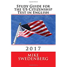 Study Guide for the US Citizenship Test in English: 2017