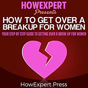 How to Get over a Breakup for Women Audiobook