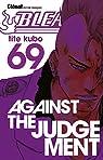 Bleach, tome 69 : Against the judgement par Kubo