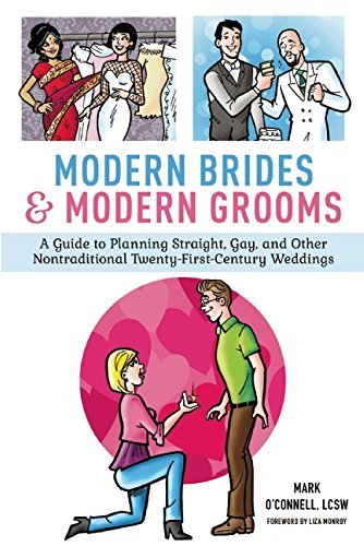 Download By Mark O'Connell LCSW Modern Brides & Modern Grooms: A Guide to Planning Straight, Gay, and Other Nontraditional Twenty-Fi [Hardcover] PDF