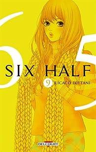 Six Half, tome 9 par Rikako Iketani