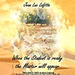 When the Student Is Ready the Master Will Appear | Jean Luc Lafitte